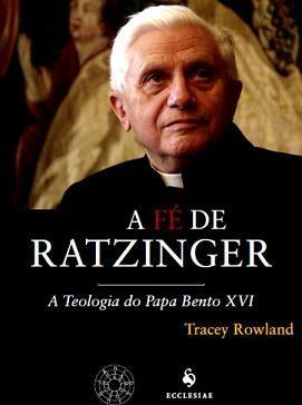 LIVRO A FÉ DE RATZINGER - TRACEY ROWLAND