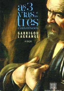 LIVRO AS 3 VIAS E AS TRÊS CONVERSÕES FASES DA VIDA GARRIGOU LAGRANGE