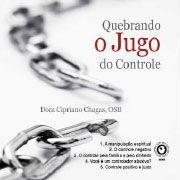 CD QUEBRANDO O JUGO DO CONTROLE - DOM CIPRIANO CHAGAS