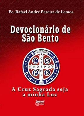 DEVOCIONARIO DE SAO BENTO - PE. RAFAEL ANDRE PEREIA DE LEMOS