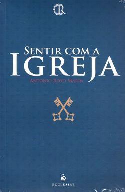 SENTIR COM A IGREJA - ANTONIO ROYO MARÍN