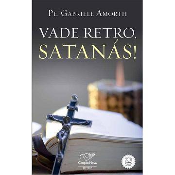 VADE RETRO, SATANAS! - PADRE GABRIELE AMORTH