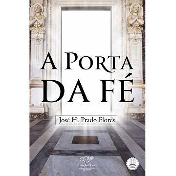 A PORTA DA FE - JOSE PRADO FLORES