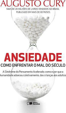 Livro Ansiedade Augusto Cury - Como Controlar A Ansiedade Vol 1