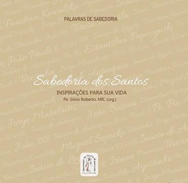 LIVRO SABEDORIA DOS SANTOS: INSPIRAÇÕES PARA SUA VIDA - PE. SILVIO ROBERTO