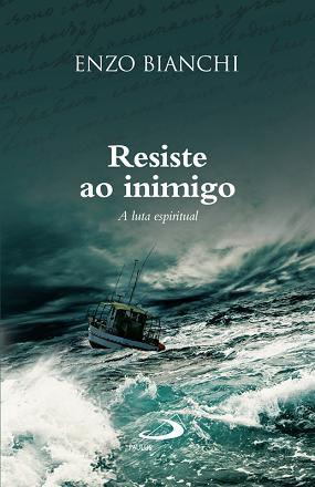 RESISTE AO INIMIGO - ENZO BIANCHI