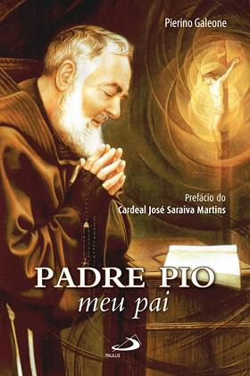 Livro Padre Pio, Meu Pai - Pierino Galeone