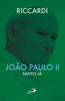 Livro João Paulo Ii: Santo Ja - Andrea Riccardi