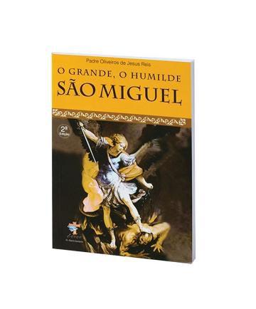 O GRANDE, O HUMILDE SÃO MIGUEL - PE. OLIVEIROS DE JESUS REIS