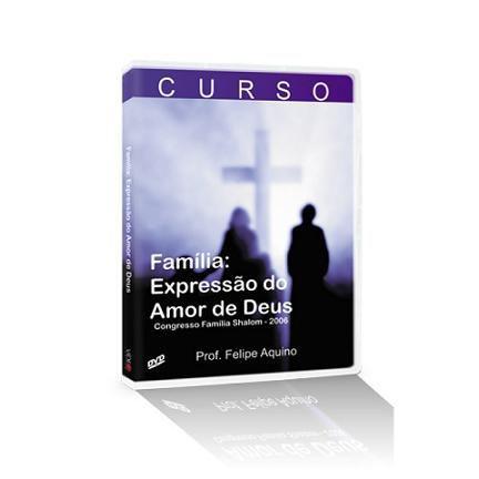 Dvd Familia: Expressao Do Amor De Deus - Prof. Felipe Aquino