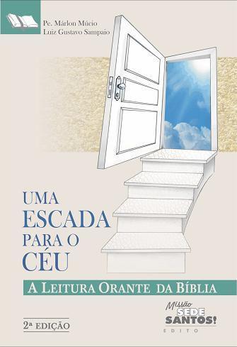 Uma Escada Para O Céu! - Pe. Marlon Múcio