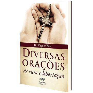LIVRO DIVERSAS ORACOES DE CURA e LIBERTACAO- PADRE VAGNER BAIA