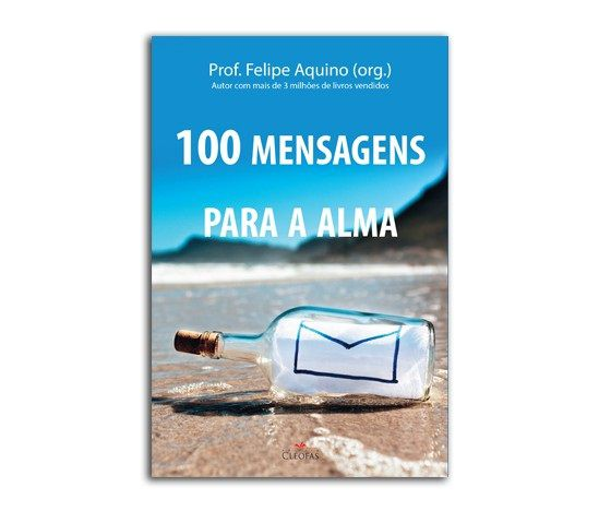 Livro 100 Mensagens Para A Alma  Prof Felipe Aquino