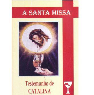 Livro A Santa Missa Testemunho De Catalina