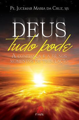 Deus Tudo Pode - Jucemar Maria Da Cruz