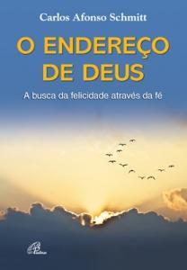 Livro O Endereço De Deus - Carlos Afonso Schmitt