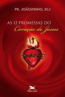 Fora De Linha - As 12 Promessas Do Coração De Jesus - Pe. Joãozinho, Scj