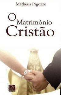 O MATRIMÔNIO CRISTÃO - MATHEUS PIGOZZO