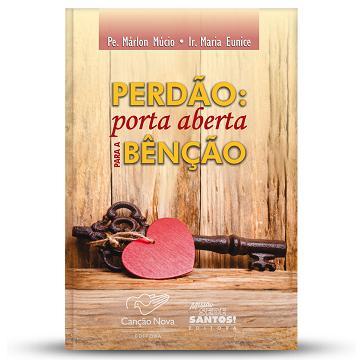 Livro Perdao: Porta Aberta Para A Bencao - Padre Marlon Mucio E Irma Maria Eunice