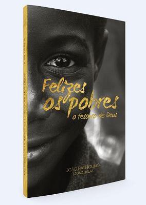 LIVRO FELIZES OS POBRES: O TESOURO DE DEUS - JOAO BALA