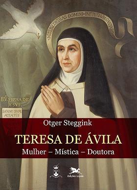 FORA DE LINHA - LIVRO TERESA DE ÁVILA - MULHER - MÍSTICA - DOUTORA - OTGER STEGGINK