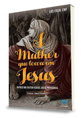 Livro A Mulher Que Tocou Em Jesus - Pe. Luis Erlin