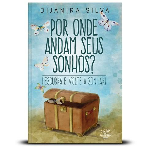 Livro Por Onde Andam Seus Sonhos? Descubra E Volte A Sonhar - Dijanira Silva