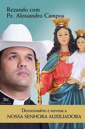 FORA DE LINHA - DEVOCIONÁRIO E NOVENA A NOSSA SENHORA AUXILIADORA - PE. ALESSANDRO CAMPOS
