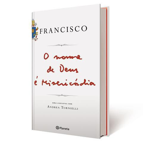 LIVRO O NOME DE DEUS É MISERICÓRDIA: AMOR VISCERAL - PAPA FRANCISCO