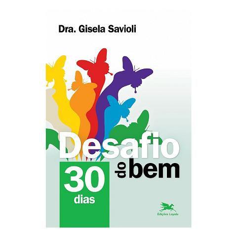 LIVRO DESAFIO DO BEM: 30 DIAS - GISELA SAVIOLI