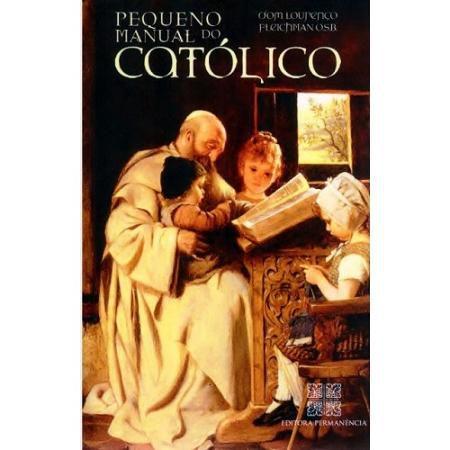 LIVRO PEQUENO MANUAL DO CATÓLICO - D. LOURENÇO FLEICHMAN
