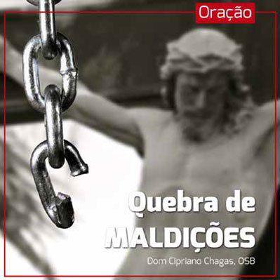 FORA DE LINHA - CD ORACAO DE QUEBRA DE MALDICOES - DOM CIPRIANO CHAGAS