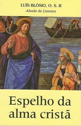 Espelho Da Alma Cristã - Luis Blósio