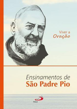VIVER A ORACAO - ENSINAMENTOS DE SAO PADRE PIO