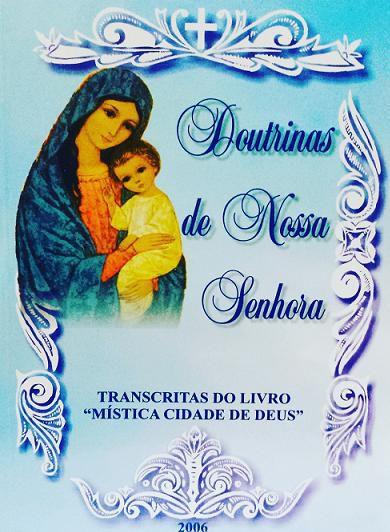 Doutrinas De Nossa Senhora: Transcritas Do Livro Mistica Cidade De Deus