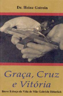 GRAÇA CRUZ E VITÓRIA - DR. HEINZ GSTREIN