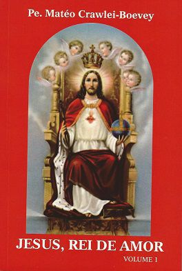 Livro Jesus Rei De Amor Volume 1 - Padre Mateo Crawlei-Boevey
