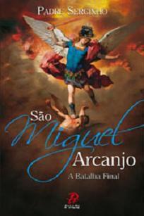 SAO MIGUEL ARCANJO: A BATALHA FINAL - PADRE SERGINHO