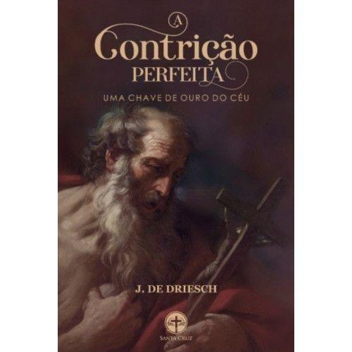 A Contrição perfeita - Padre J. de Driesch