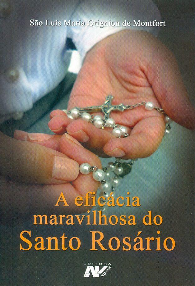 Livro A Eficácia Maravilhosa do Santo Rosário - São Luis Maria Grignion de Montfort