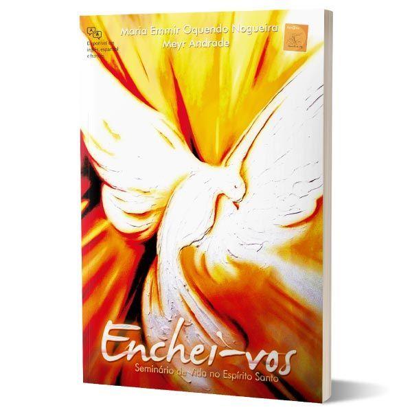 Apostila Enchei-Vos: Seminario De Vida No Espirito Santo Maria Emmir Nogueira