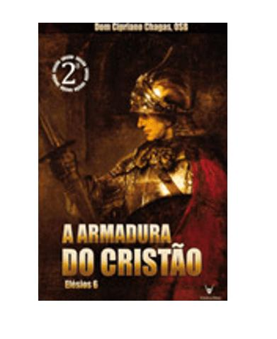 Armadura Do Cristao: Efesios 6 - Dom Cipriano Chagas