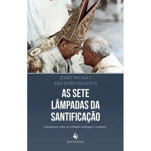 Livro As Sete Lâmpadas Da Santificação - João Paulo I, S. João Paulo Ii