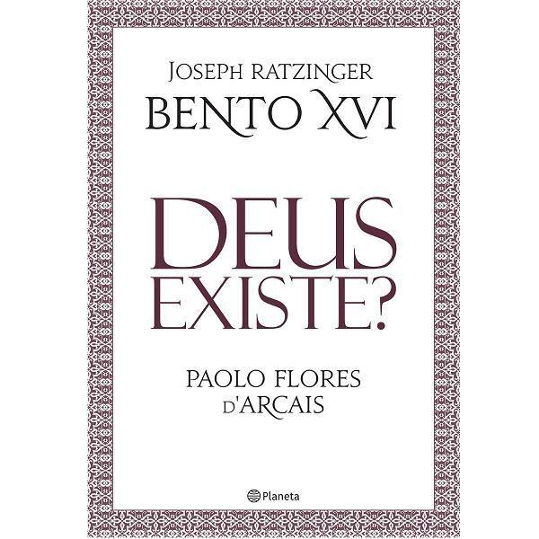 Deus existe? - Joseph Ratzinger (Papa Bento XVI)