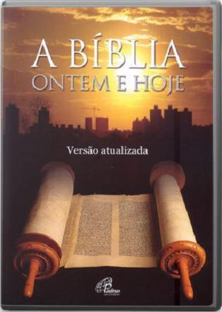 FORA DE LINHA - DVD A BIBLIA ONTEM e HOJE - VERSAO ATUALIZADA