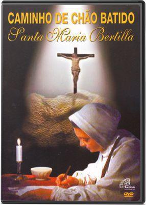Filme Caminho de chão batido, Santa Maria Bertilla