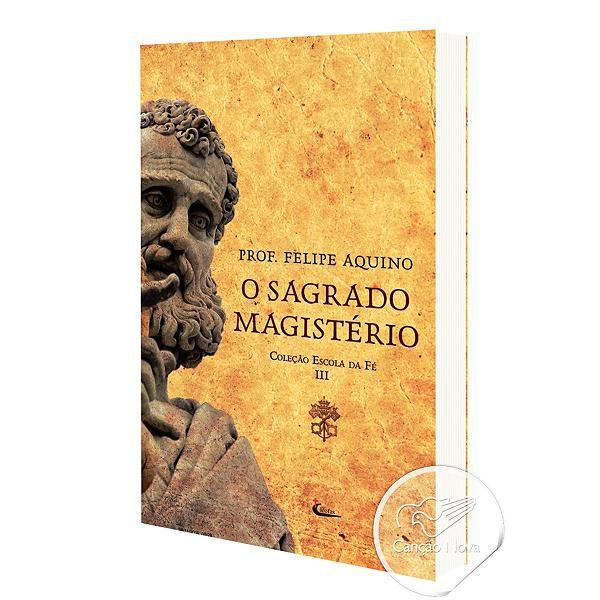 Livro Escola da Fé - Volume III (O Sagrado Magistério) - Prof. Felipe Aquino