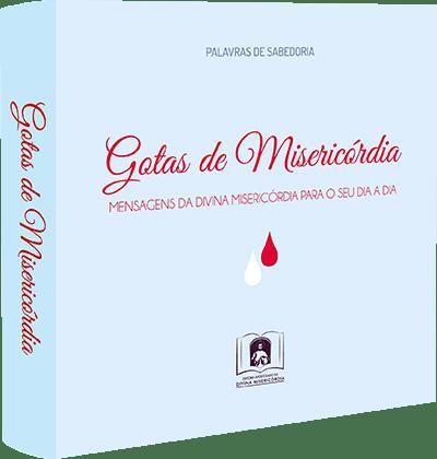 GOTAS DE MISERICÓRDIA - PALAVRAS DE SABEDORIA