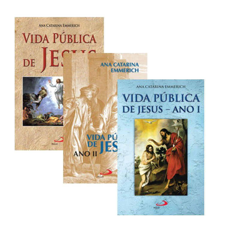 KIT LIVROS ANA CATARINA EMMERICH - VIDA PUBLICA DE JESUS ANO I,II e III