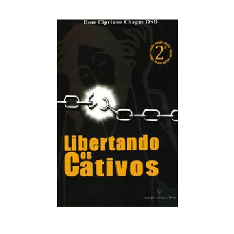 Libertando os Cativos - Dom Cipriano Chagas